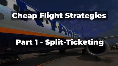 Travel Done Simple's Cheap Flight Strategies Guide - Part 1 - Split-Ticketing