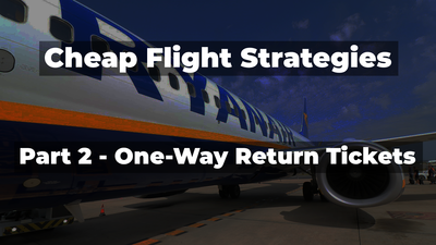 Travel Done Simple's Cheap Flight Strategies Guide - Part 2 - One-Way Return Tickets