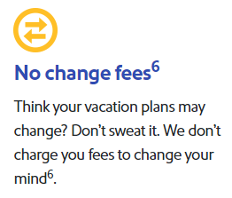 The Southwest Airlines change policy which lets you change your plans for free