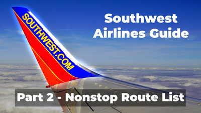 Travel Done Simple's Southwest Airlines Guide - Part 2 - Nonstop Route List