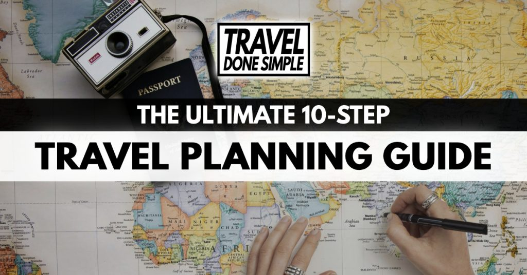 The Ultimate 10-Step Travel Planning Guide by Travel Done Simple