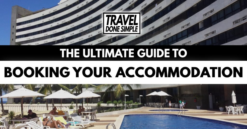 The Ultimate Guide to Booking Your Accommodation by Travel Done Simple