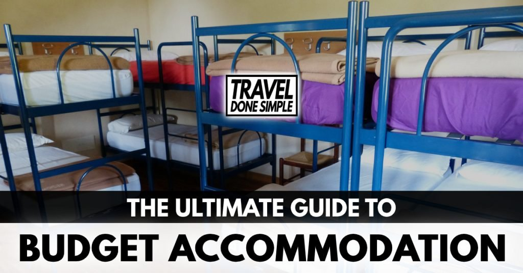 The ultimate guide to budget accommodation while traveling by travel done simple