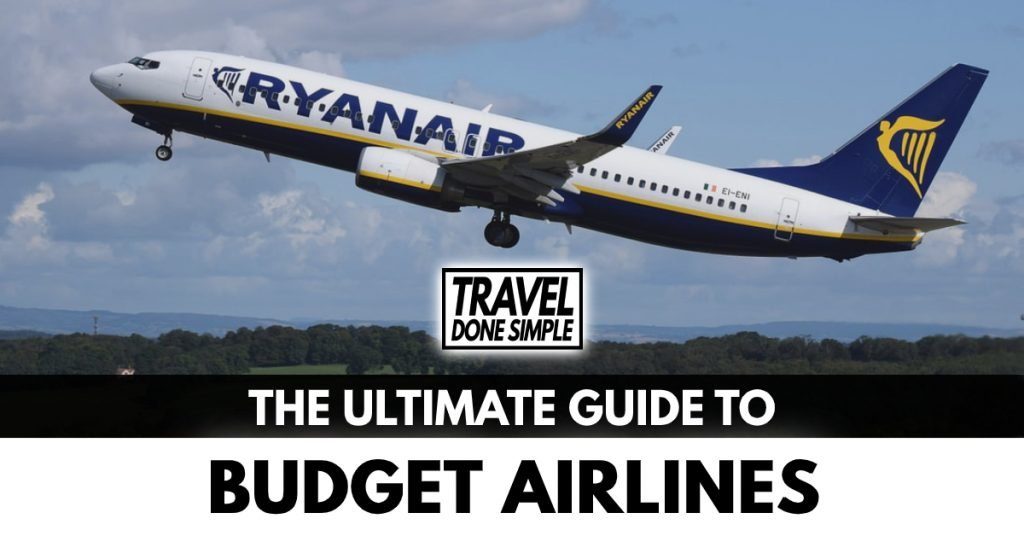 The ultimate guide to budget airlines by travel done simple