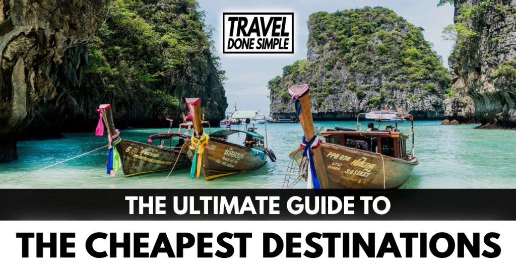 The Ultimate Guide to the Cheapest Destinations for Budget Travelers by Travel Done Simple
