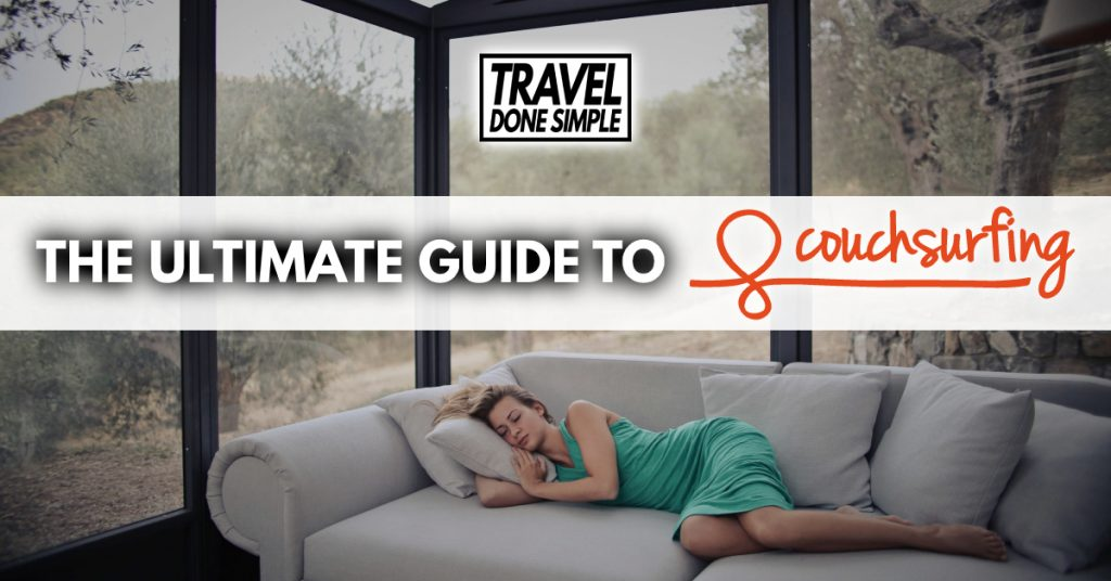 The Ultimate Guide to Couchsurfing by Travel Done Simple