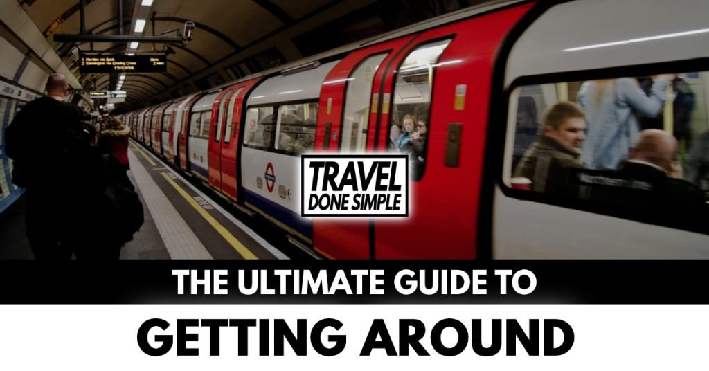 The Ultimate Guide to Getting Around While Traveling by Travel Done Simple