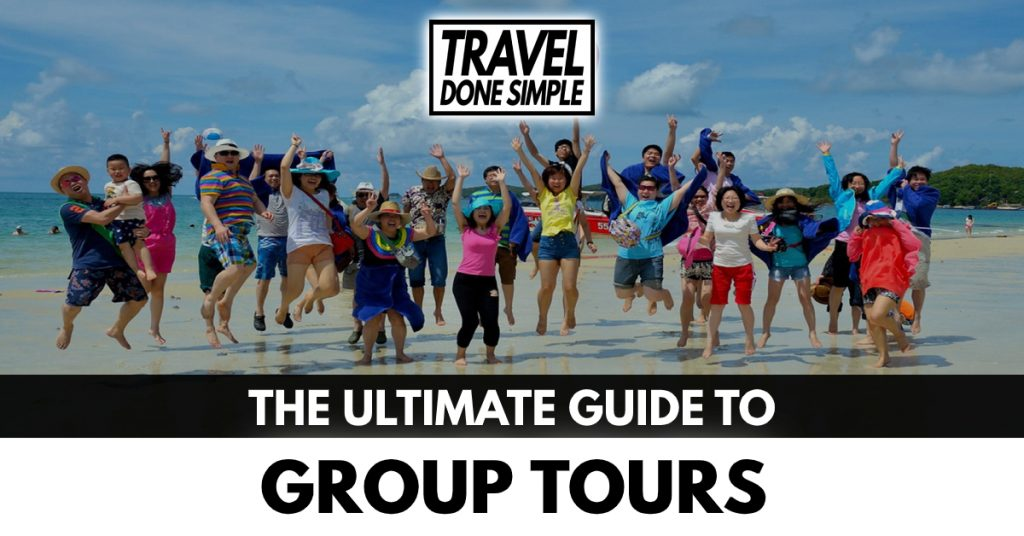 The Ultimate Guide to Group Tours by Travel Done Simple