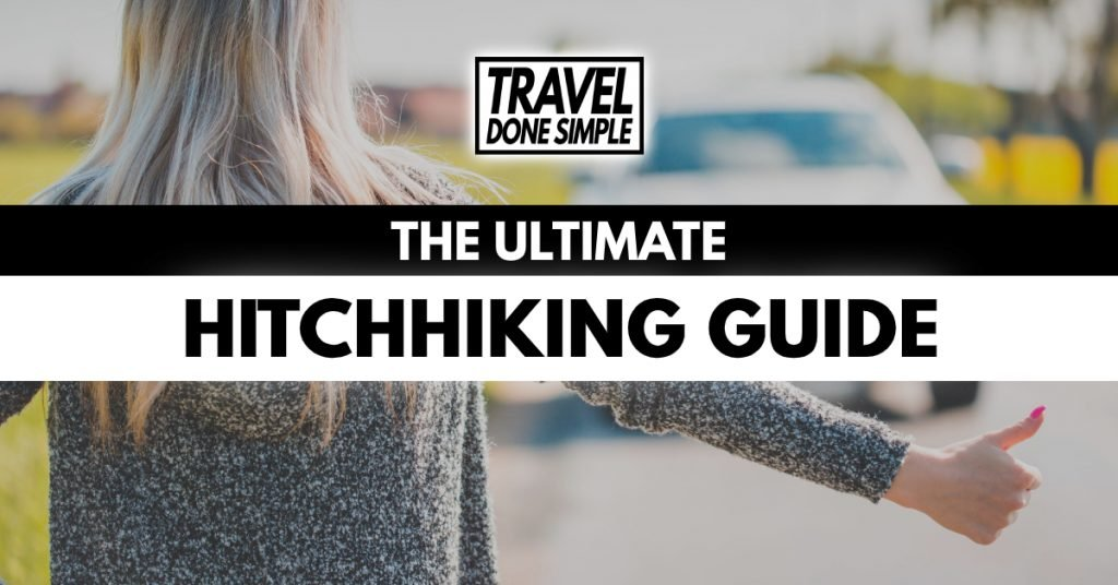The ultimate guide to hitchhiking by travel done simple