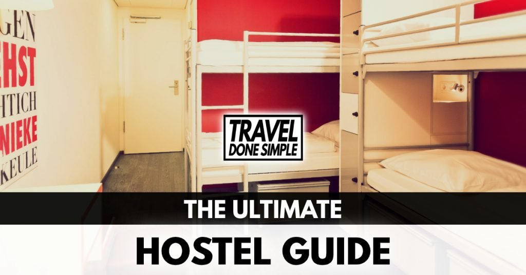 The Ultimate Guide to Hostels by Travel Done Simple