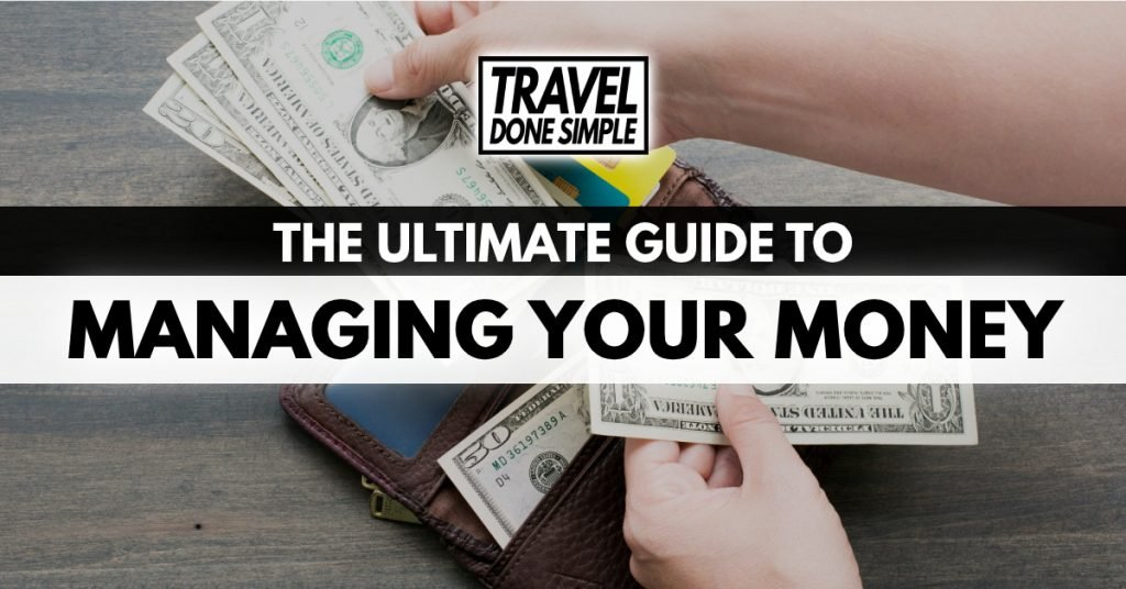 The ultimate guide to managing your money while traveling by travel done simple