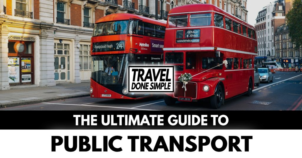 The Ultimate Guide to using Public Transport while traveling by travel done simple