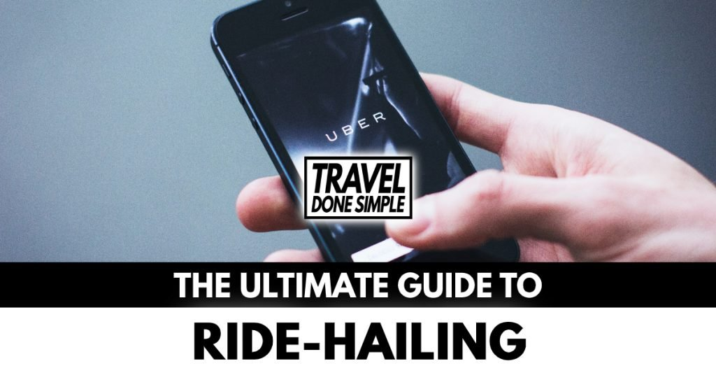 The ultimate guide to ride-hailing while traveling by travel done simple