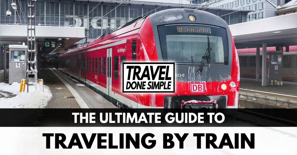 The ultimate guide to traveling by train by Travel Done Simple