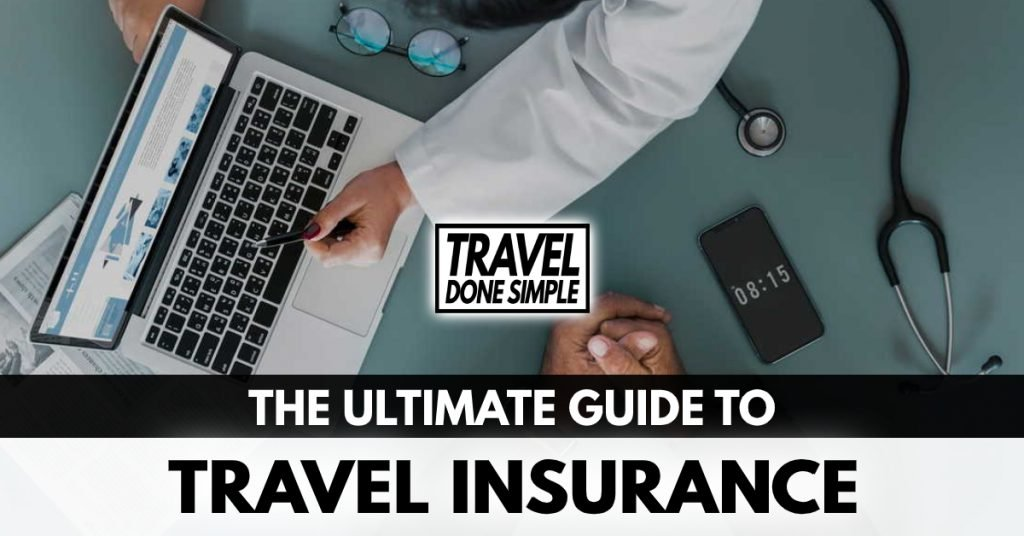 The Ultimate Guide to Travel Insurance by Travel Done Simple